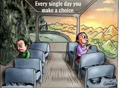 every single day you make a choice CHOICES