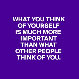 what-you-think-of-yourself-is-much-more-important